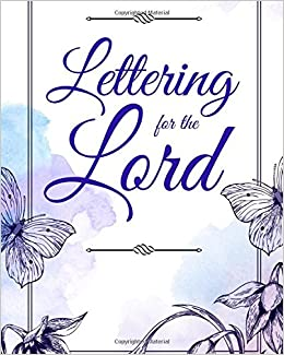 Lettering for the Lord: A Christian Hand Lettering Workbook