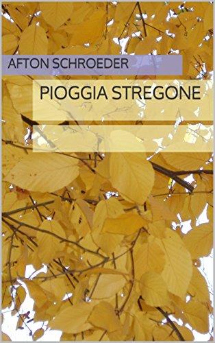 Pioggia Stregone (Italian Edition)