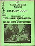 Mt. Charleston Lodge History Book: As Reported By the Las Vegas Review-journal and the Las Vegas Sun Newspapers