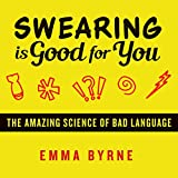 #8: Swearing Is Good for You: The Amazing Science of Bad Language