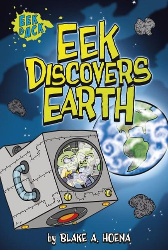 Eek Discovers Earth (Eek and Ack Early Chapter Books)
