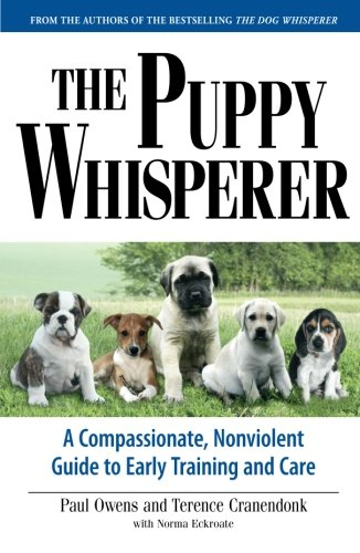 The Puppy Whisperer: A Compassionate, Non Violent Guide to Early Training and Care]()