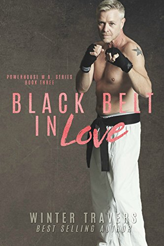 Black Belt in Love (Powerhouse MA Book 3) (Love Belt)