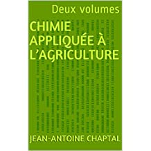 Chimie appliquée à l'agriculture: Deux volumes (French Edition)