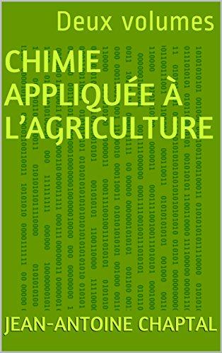 Chimie appliquée à l'agriculture: Deux volumes (French Edition)