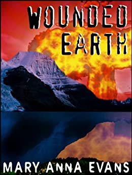 Wounded Earth: An Environmental Thriller by [Evans, Mary Anna]