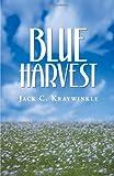 Blue Harvest, Jack C. Kraywinkle, 144012891X