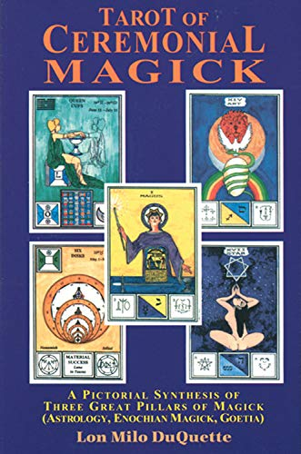 Tarot of Ceremonial Magick: A Pictorial Synthesis of Three Great Pillars of Magick: DuQuette, Lon Milo: 9780877287643: Amazon.com: Books