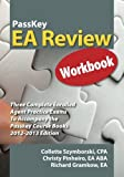 PassKey EA Review Workbook, Three Complete Enrolled Agent Practice Exams 2012-2013 Edition, Christy Pinheiro and Collette Szymborski, 1935664182