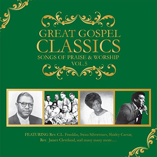 Great Gospel Classics: Songs Of Praise & Worship (Vol. 5)