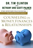 Counseling on Money, Finances and Relationships, Tim Clinton and Scott Palmer, 0801072336