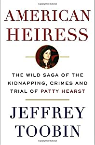 American Heiress: The Wild Saga of the Kidnapping, Crimes and Trial of Patty Hearst from Doubleday
