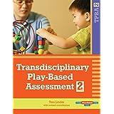 Transdisciplinary Play-Based Assessment, (TPBA2)