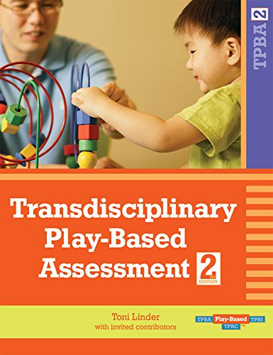 Transdisciplinary Play-Based Assessment, Second Edition (TPBA2)