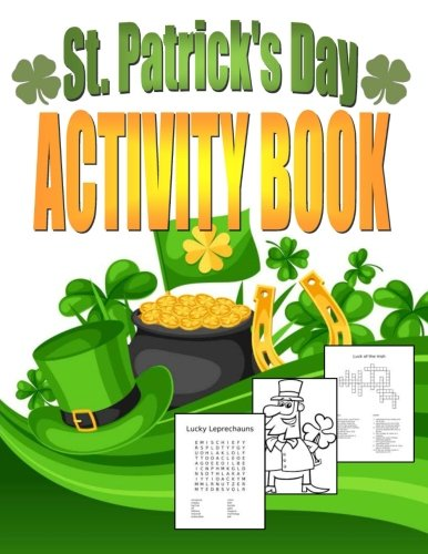 Download St. Patrick's Day Activity Book: Saint Patrick's Day Book for Kids Ages 6-12 (Holiday Coloring Books) (Volume 2) ebook