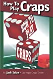 How to Play Craps, Jack Salay, 1450269699