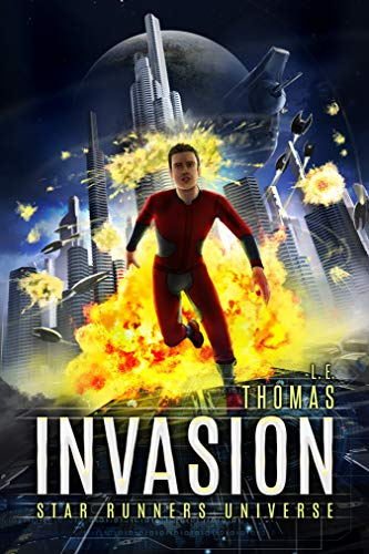 Book: Invasion - A Star Runners Universe Novel by L.E. Thomas