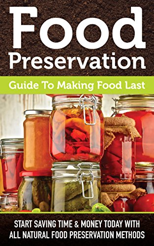Food Preservation Guide To Making Food Last Start Saving Time