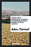 img - for North-West Expedition: Journal of Expedition from DeGrey to Port Darwin book / textbook / text book