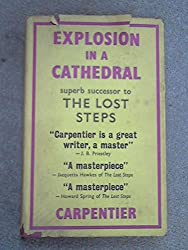 Explosion in a cathedral : El Siglo de lasluces, a novel by Alejo Carpentier. Translated by John Sturrock
