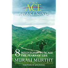 The ACE Awakening:  - 8 Milestones to Scale the Peaks of Life (The ACE Series Book 2)
