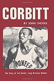 img - for Corbitt: The Story of Ted Corbitt, Long Distance Runner book / textbook / text book