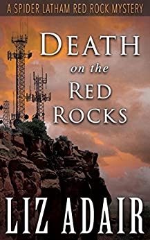 Death on the Red Rocks: A Spider Latham Red Rock Mystery (Spider Latham Mysteries Book 5) by [Adair, Liz]