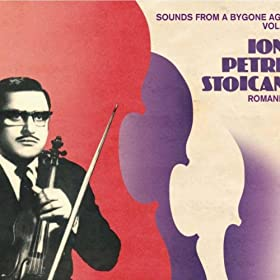 Amazon.com: Sounds From A Bygone Age Vol.1: Ion Petre Stoican: MP3