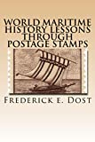 """World Maritime History Lessons through Postage Stamps: United States and Worldwide 1920's - 1970""""s"""