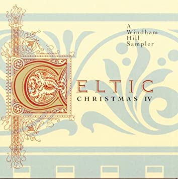 Celtic Christmas.Celtic Christmas Iv