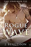 Rogue Wave: Cake Series Book Five