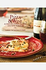 Pizza & Wine: Authentic Italian Recipes and Wine Pairings Paperback