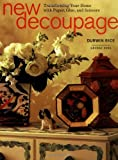 New Decoupage: Transforming Your Home with Paper, Glue, and Scissors