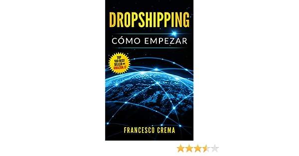 DROPSHIPPING: Cómo empezar, guía para comenzar el envío directo con la lista de proveedores, crearé un comercio electrónico con Shopify, venderé en ...