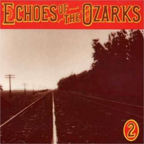 Echoes of the Ozarks, Vol. 2 ()