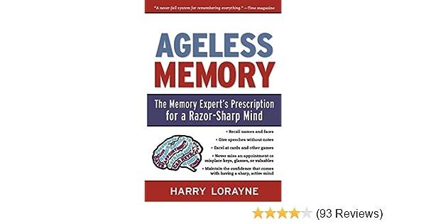 Ageless Memory The Memory Experts Prescription for a Razor-Sharp Mind