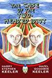 img - for The Case of the Two-Headed Idiot book / textbook / text book