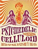 Psychedelic Celluloid: British Pop Music in Film and TV 1965-1974