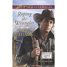 Roping the Wrangler (Wyoming Legacy)