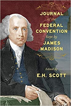 Descargar Libros Ebook Gratis Journal Of The Federal Convention Kept By James Madison Donde Epub
