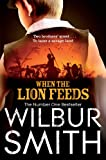 Front cover for the book When the Lion Feeds by Wilbur Smith