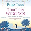 Thirteen Weddings Audiobook by Paige Toon Narrated by Heather Long