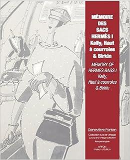 125508742701 Amazon.fr - Mémoire des Sacs Hermes I - Kelly, Hac, Birkin - Genevieve  Fontan - Livres
