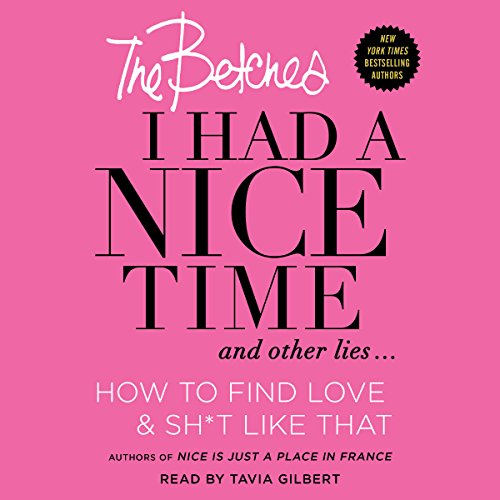 I Had a Nice Time and Other Lies.: How to Find Love & Sh*t Like That Audiobook [Free Download by Trial] thumbnail
