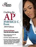 Physics C Exam 2010, Princeton Review Staff, 0375429476