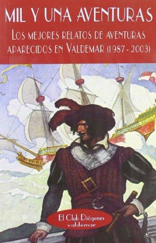 Descargar Libro Mil Y Una Aventuras: Los Mejores Relatos De Aventuras Aparecidos En Valdemar Aa.vv.