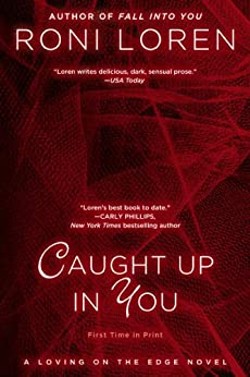 Caught Up In You (Loving on the Edge series Book 4) by [Loren, Roni]