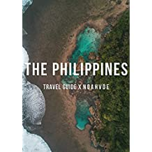 The Philippines Travel Guide: A comprehensive guide on How to Travel the Philippines