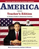 The Daily Show with Jon Stewart Presents America (The Book) Teacher's Edition: A Citizen's Guide to Democracy Inaction, Jon Stewart, The Writers of The Daily Show, 0446691860