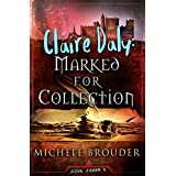 Claire Daly: Marked for Collection (Soul Saver Book 2)